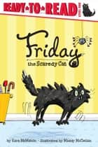 Friday the Scaredy Cat ebook by Kara McMahon, Maddy McClellan