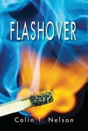 Flashover ebook by Colin T. Nelson