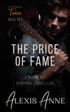 The Price of Fame Box Set - A World of Tease Box Set ebook by Alexis Anne