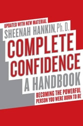 Complete Confidence Updated Edition - A Handbook ebook by Sheenah Hankin