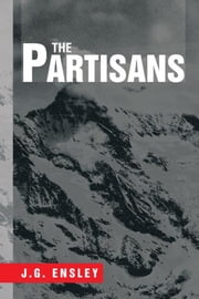 The Partisans ebook by J.G. Ensley