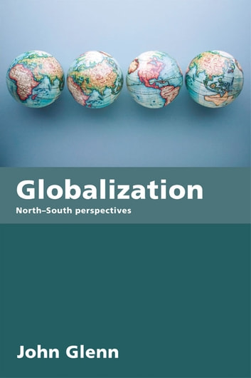 Globalization - North-South Perspectives ebook by John Glenn