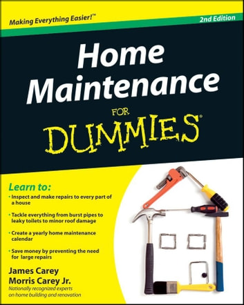 Home Maintenance For Dummies ebook by James Carey,Morris Carey