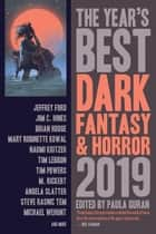 The Year's Best Dark Fantasy & Horror, 2019 Edition ebook by Paula Guran