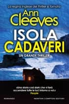 L'isola dei cadaveri ebook by Ann Cleeves