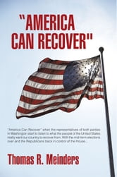 """America Can Recover"" ebook by Thomas R. Meinders"
