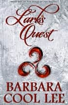 Lark's Quest ebook by Barbara Cool Lee