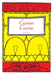 Spanish Cookbook: Espana Cuisine ebook by James Newton