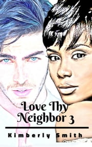 Love Thy Neighbor - Apple Grove Series, #3 ebook by Kimberly Smith