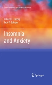Insomnia and Anxiety ebook by Colleen E. Carney,Jack D. Edinger