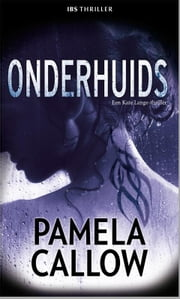 Onderhuids - Kate Lange ebook by Pamela Callow, Marie_louise van Dongen