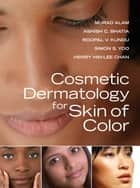Cosmetic Dermatology for Skin of Color ebook by Murad Alam,Ashish Bhatia,Roopal Kundu,Simon Yoo,Henry Chan