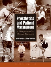 Prosthetics and Patient Management - A Comprehensive Clinical Approach ebook by Kevin Carroll,Joan Edelstein
