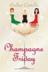 Champagne Friday ebook by Shelley Costello