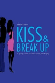 Kiss & Break Up ebook by Kate Kingsley