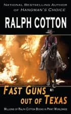 Fast Guns out of Texas ebook by Ralph Cotton