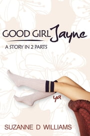Good Girl Jayne ebook by Suzanne D. Williams