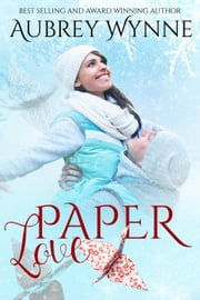 Paper Love - A Chicago Christmas, #2 ebook by Aubrey Wynne