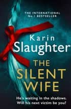 The Silent Wife (The Will Trent Series, Book 10) ebook by