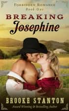 Breaking Josephine - Forbidden Romance, #1 ebook by