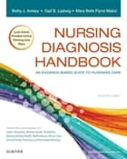 Nursing Diagnosis Handbook - E-Book - An Evidence-Based Guide to Planning Care ebook by Gail B. Ladwig, MSN, RN,...