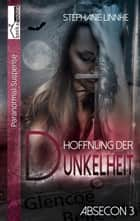 Hoffnung der Dunkelheit - Absecon 3 ebook by Stephanie Linnhe