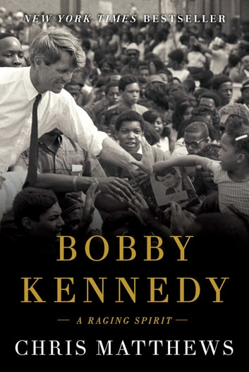 Bobby Kennedy - A Raging Spirit ebook by Chris Matthews