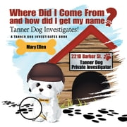 Where Did I Come From? And How Did I Get My Name? ebook by Mary Ellen