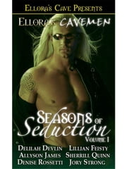 Seasons of Seduction I ebook by Delilah Devlin; Lillian Feisty; Allyson James; Sherrill Quinn; Denise Rossetti; Jory Strong