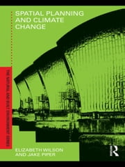 Spatial Planning and Climate Change ebook by Wilson, Elizabeth