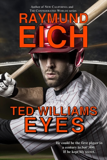 Ted Williams Eyes ebook by Raymund Eich