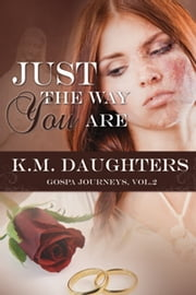Just the Way You Are ebook by K. M. Daughters