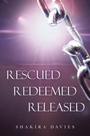 Rescued Redeemed Released ebook by Shakira Davies
