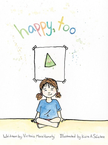 Happy, too ebook by Victoria Marie Hamaty