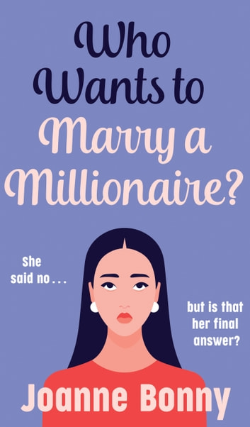 Who Wants to Marry a Millionaire? - a fun and feisty reality TV romcom ebook by Joanne Bonny
