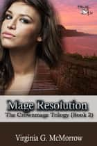 Mage Resolution ebook by Virginia G. McMorrow