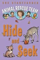 Animal Rescue Team: Hide and Seek ebook by Sue Stauffacher, Priscilla Lamont