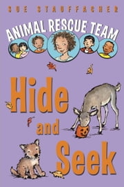 Animal Rescue Team: Hide and Seek ebook by Sue Stauffacher,Priscilla Lamont