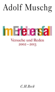 Im Erlebensfall - Essays 2002-2013 ebook by Adolf Muschg