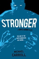Stronger - A Super Human Clash ebook by Michael Carroll