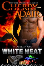 White Heat Enhanced ebook by Cherry Adair