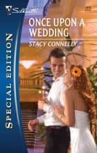 Once Upon a Wedding ebook by Stacy Connelly