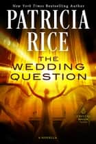 The Wedding Question ebook by Patricia Rice