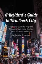 A Resident's Guide to New York City ebook by Danielle Scherman