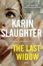 The Last Widow - A Novel ekitaplar by Karin Slaughter