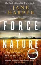 Force of Nature - by the author of the Sunday Times top ten bestseller, The Dry eBook by Jane Harper