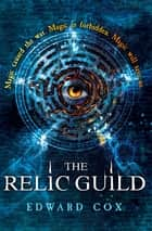 The Relic Guild - Book One ebook by Edward Cox
