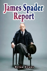 James Spader Report ebook by Brian Evans