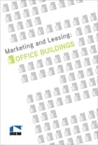 Marketing and Leasing: Office Buildings ebook by Rebecca Niday