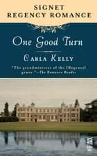 One Good Turn ebook by Carla Kelly